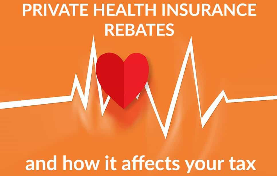 Private Health Insurance Rebate And How It Affects Your Tax Return